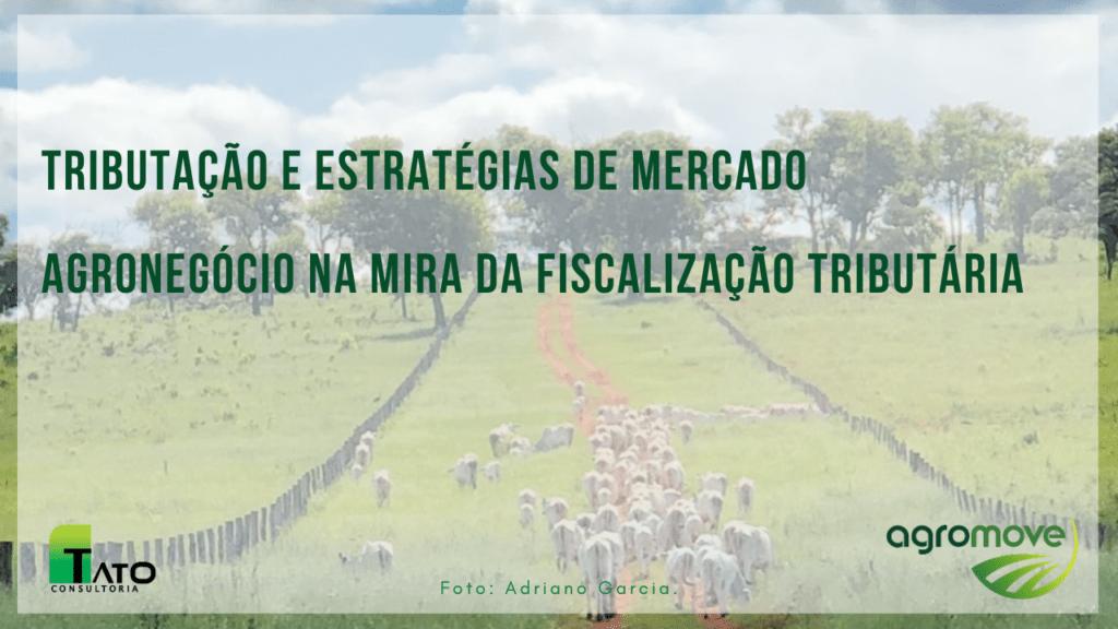 Webinar Tributação e Estratégias de Mercado e Agronegócio na Mira da Fiscalização Tributária